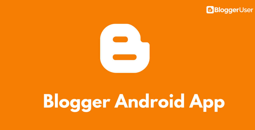 Blogger Official Android App